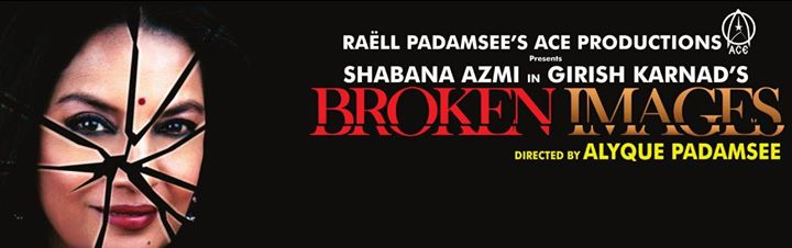 Theatrical Play Broken Images by Shabana Azmi