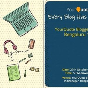 Every Blog Has Its Day - YourQuote Bloggers Meet Bengaluru 1.0