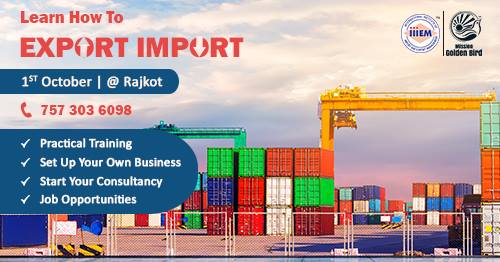 Start and Set up Your Own Import and Export Business At Rajkot
