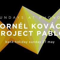 Project Pablo &amp Kornel Kovacs