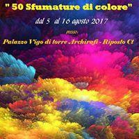 Mostra darte Collettiva 50 Sfumature di colore 2a edizione