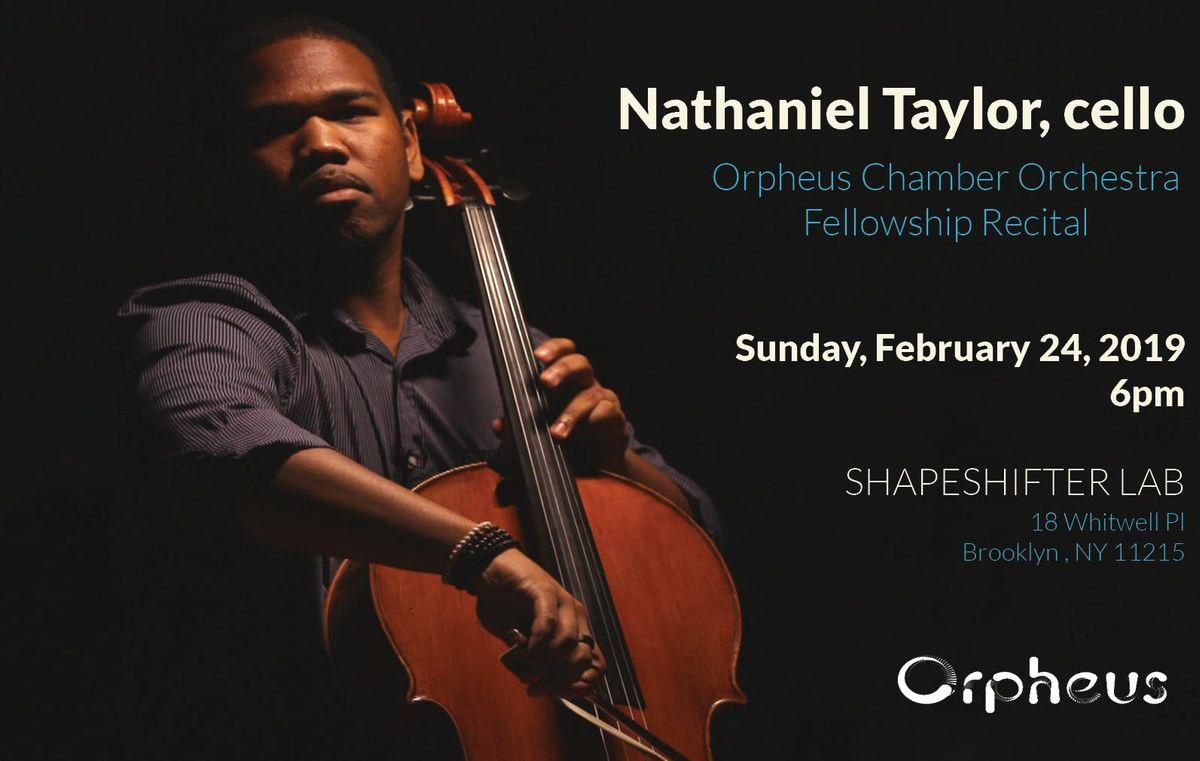 Orpheus Fellowship Recital - Nathaniel Taylor cello