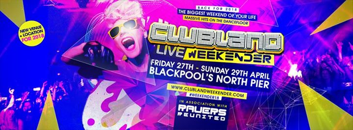 Clubland Live - Weekender 18