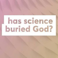 Has Science Buried God wQ&ampA Relevant Series