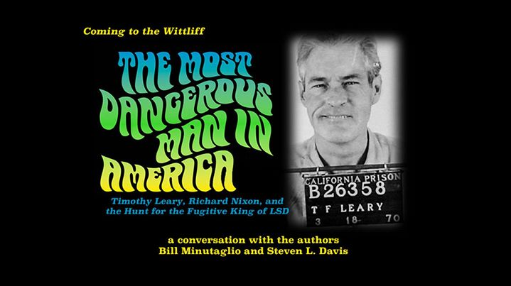the most dangerous man in america timothy leary richard nixon and the hunt for the fugitive king of lsd