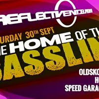 Reflective Home Of The Bassline Sat 30th Sep  Area Sheffield