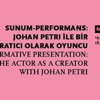 Sunum - Performans Johan Petri ile Yaratc Olarak Oyuncu
