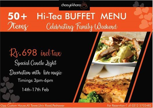 Chaaye Khana Hi-Tea Buffet at Chaaye Khana PeshawarAli Tower, University  Road, Peshawar, Pakistan-25000, Peshawar