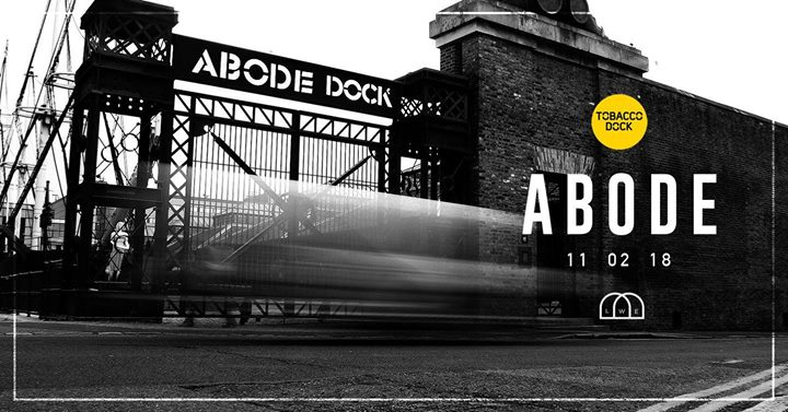 ABODE - Tobacco Dock - 2018 Welcome Back Party