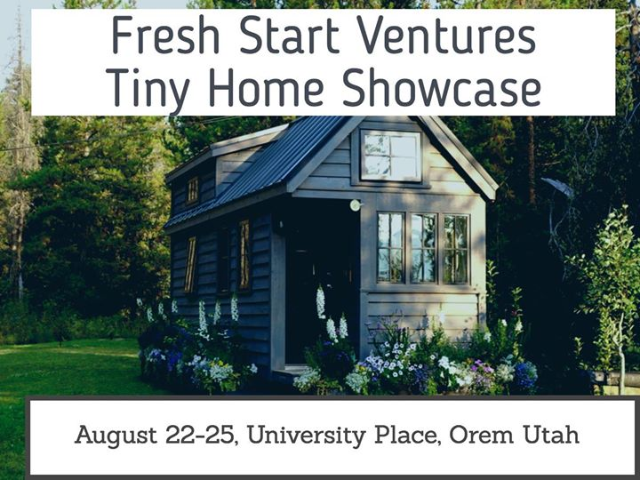 Fresh Start Ventures Tiny Homes Showcase August 22 25 At University