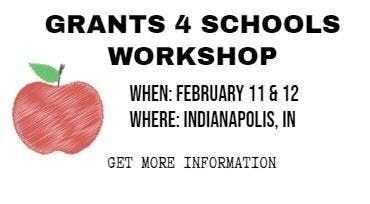 Grants 4 Schools Workshop  Indianapolis (Keystone Crossing)February 11 & 12