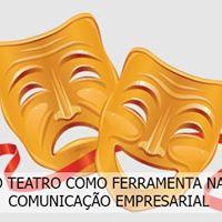 Oficina de Teatro - Ferramenta na Comunicao Empresarial