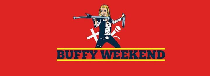 Buffy the Vampire Slayer Weekend