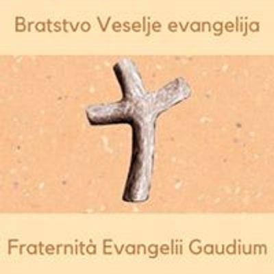 Bratstvo Veselje evangelija - Fraternità Evangelii Gaudium