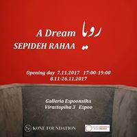 Avajaiset  Exhibition Opening Sepideh Rahaa A Dream