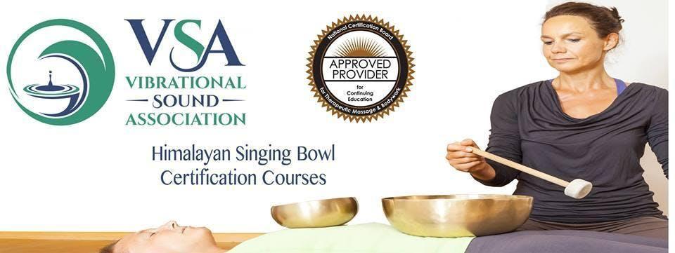 VSA Singing Bowl VST Certification Miami FL. Feb 10-15 2019
