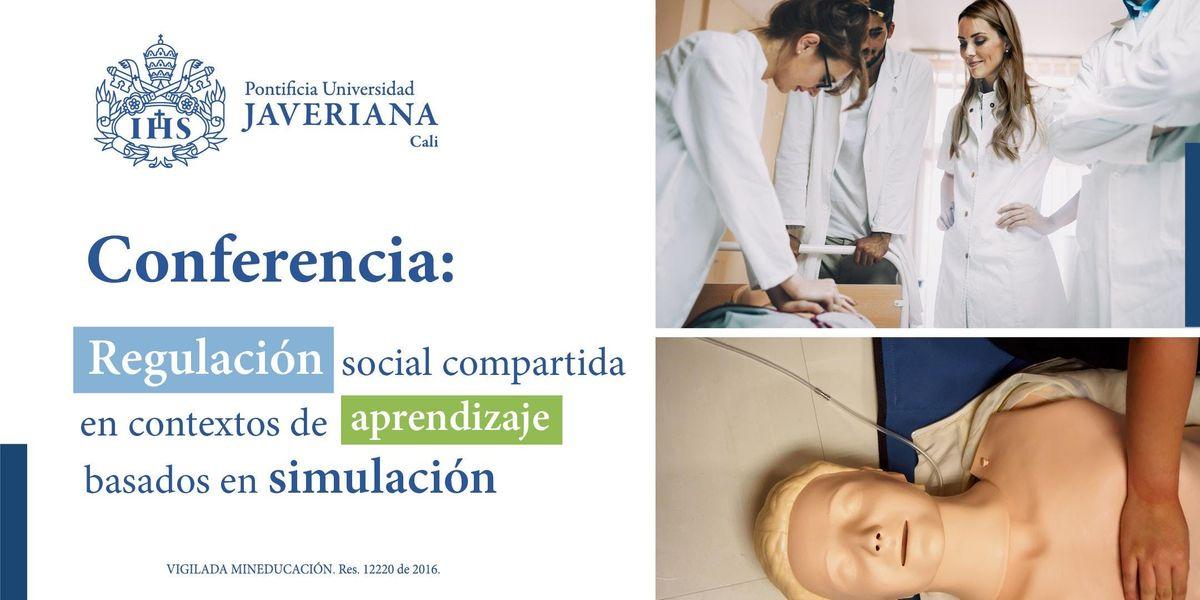 Conferencia De la autorregulacin a la regulacin social compartida en contextos de aprendizaje basados en simulacin en medicina y aeronutica