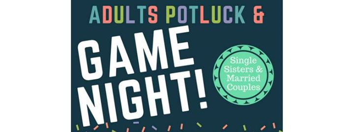 MUST RSVP by Text 713-213-5087  Adults Potluck & Game Night