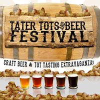 Tater Tots &amp Beer Festival - Miami