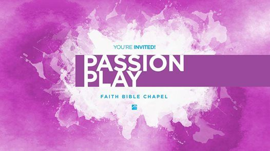 Easter Passion Play at Faith Bible Chapel