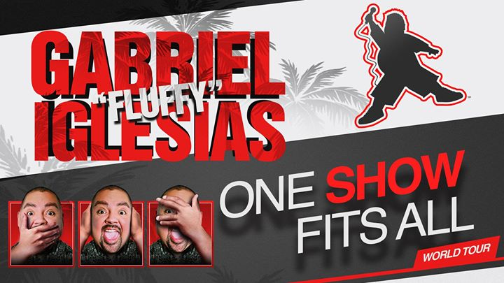 Gabriel Fluffy Iglesias One Show Fits All World Tour