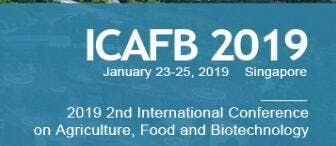 2019 2nd International Conference on Agriculture Food and Biotechnology ICAFB