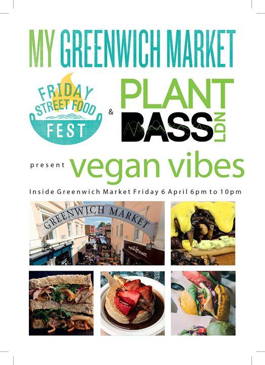 33b30262544bfa Friday Street Food Fest - Vegan Vibes. Greenwich Market ...