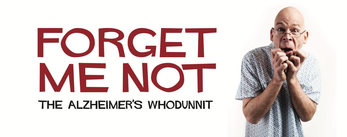 Forget Me NotThe Alzheimers Whodunnit