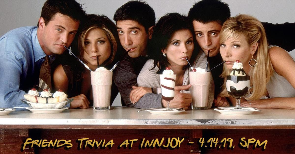 Friends Trivia at Innjoy  Innjoy