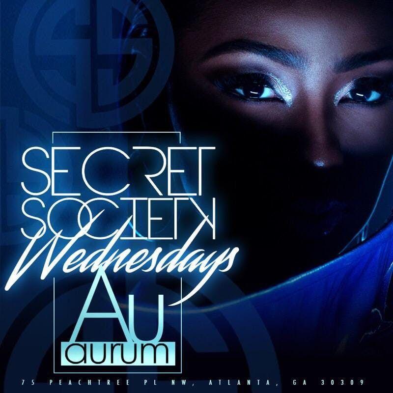 SECRET SOCIETY WEDNESDAYS at AURUM