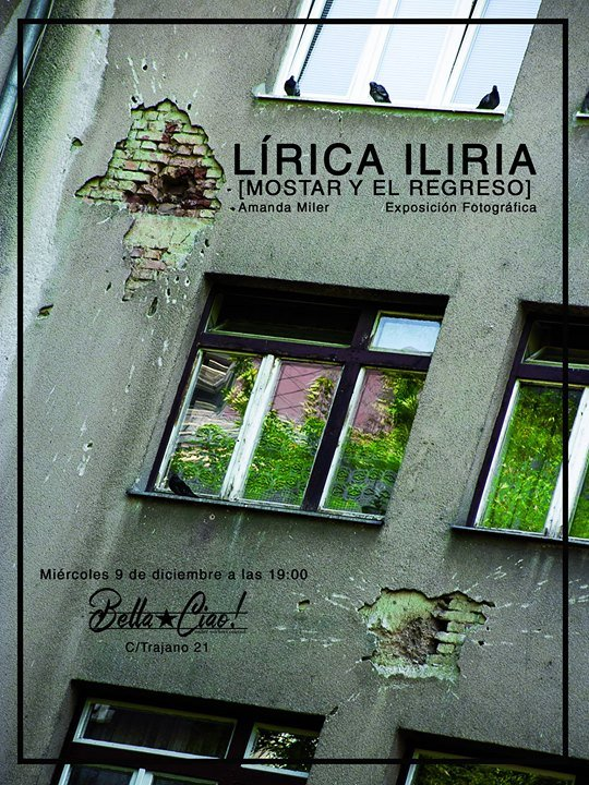 Lrica iliria [Mostar y el regreso] por Amanda Miler (EXPOSICIN FOTOGRFIC