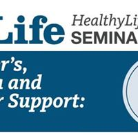 Alzheimers Dementia and Caregiver Support Healthy Life Seminar