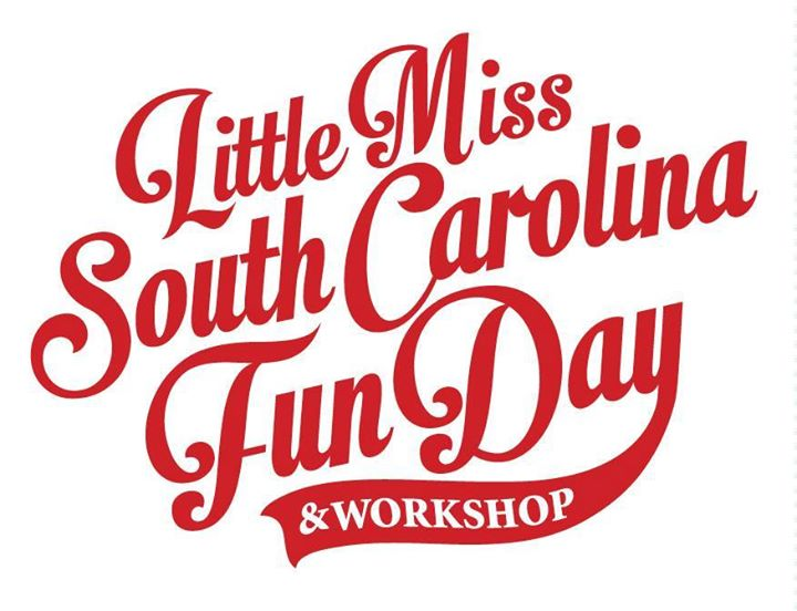 Little Miss South Carolina Fun Day and Workshop
