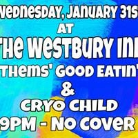Free Rock Wednesday at The Westbury Inn - CRYO CHILD &amp THEMS GOOD EATINS