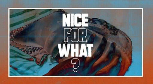 NICE FOR WHAT  Launch Party