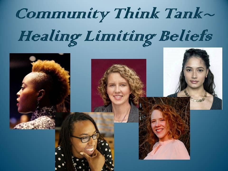 Community Think Tank - Healing Limiting Beliefs