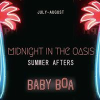 Midnight in the Oasis - Baby BOA Summer Afters - Lake Clubbing