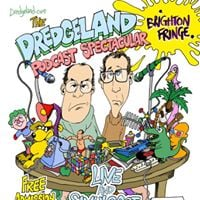 The DredgeLand Podcast Spectacular LIVE from the Brighton Fringe