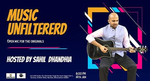 Music Unfiltered Open Mic Hosted by Sahil Dhandhia