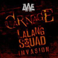 AWE Carnage  Meet &amp Greet Lalangsquad