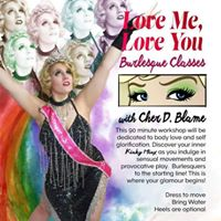 Love Me Love You Burlesque Class with Cher D. Blame December