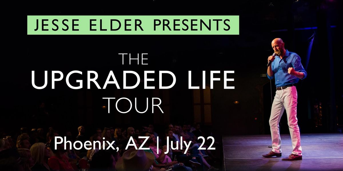 Jesse Elder Presents The Upgraded Life Tour (Phoenix AZ)