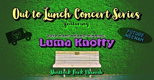 Luma Knotty at Out to Lunch Concert Series by Future Neenah | Neenah