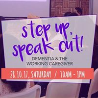 Step Up Speak Out - Dementia &amp The Working Caregiver