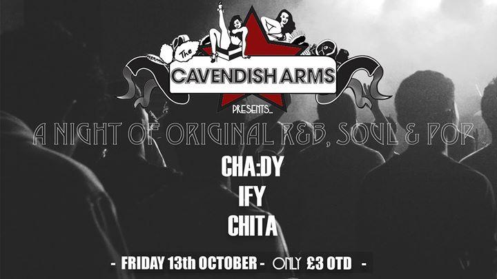 The Cav Presents Chady Chita & Ify MORE