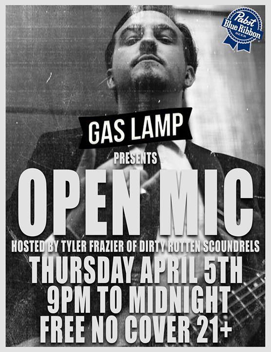 Gas Lamp Open Mic Every 1st Thursday Hosted By Tyler Frazier