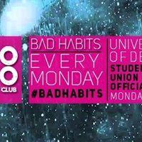 Bad Habits - 20.02.17 [Free Drink Guestlist Now Open]