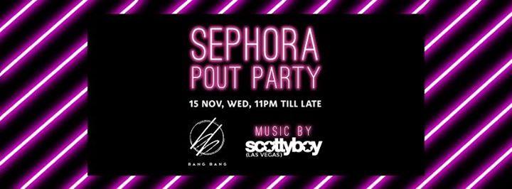 Sephora Pout Party X Bang Bang feat Scotty Boy (Vegas)