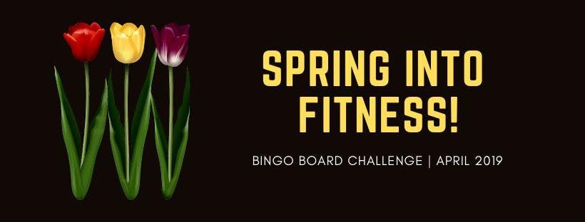 Spring Into Fitness BINGO CHALLENGE