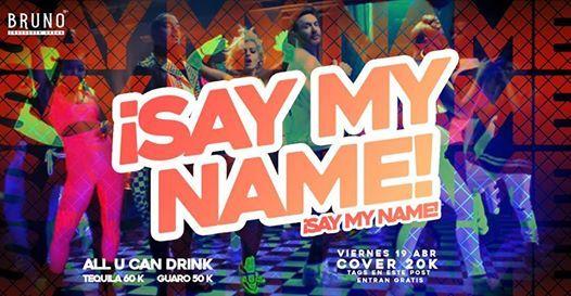 Say My Name Say my name